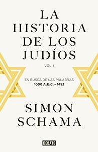 La historia de los judíos: En busca de las palabras, 1000AC - 1492 par Simon Schama