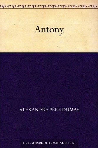 Antony par Alexandre Père Dumas