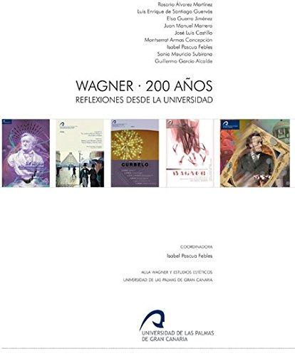Wagner 200 años: Reflexiones desde la universidad