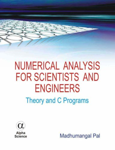 Numerical Analysis for Scientists and Engineers: Theory and C Programs