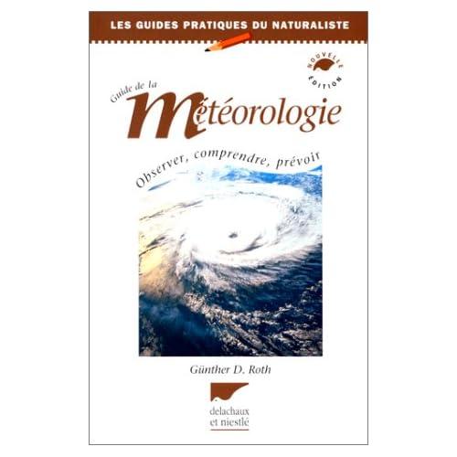 Guide de la météorologie : théorie et pratique, 3e édition