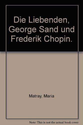 Die Liebenden, George Sand und Frederik Chopin.