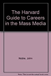 The Harvard Guide to Careers in the Mass Media
