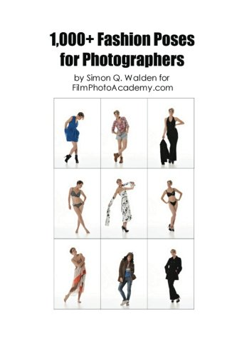 1,000 Fashion Poses: A complete reference guide to posing for fashion