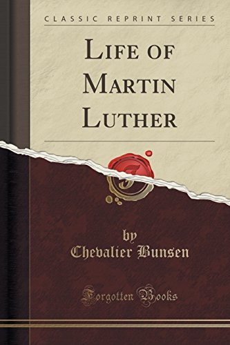 Life of Martin Luther (Classic Reprint) by Chevalier Bunsen (2016-06-28) par Chevalier Bunsen