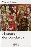 Histoire des conclaves de Yves CHIRON ( 9 mars 2013 )