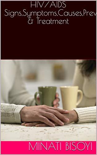 HIV/AIDS  Signs,Symptoms,Causes,Prevent & Treatment (English Edition)