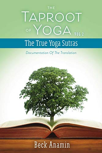The Taproot of Yoga: Documentation of the Translation (The ...