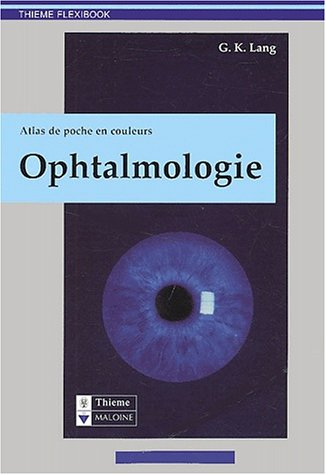Ophtalmologie. Atlas de poche en couleurs