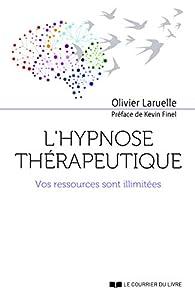 L'hypnose thérapeutique par Olivier Laruelle