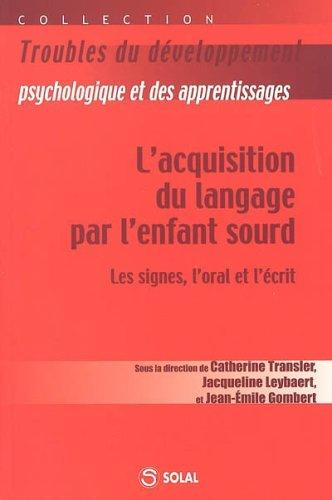 L'acquisition du langage chez l'enfant sourd : les signes, l'oral et l'écrit