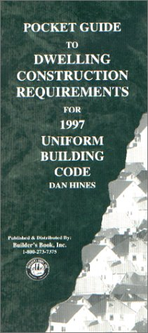Pocket Guide to Dwelling Construction Requirements for 1997 Uniform Building Code