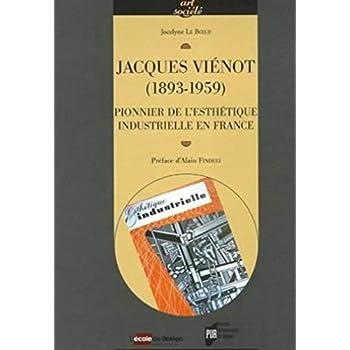 Jacques Vienot (1893-1959) : Pionnier de l'Esthétique industrielle en France