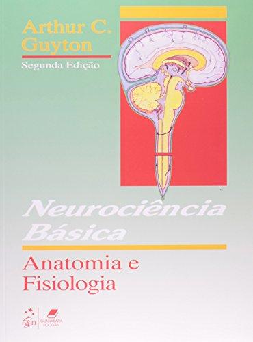 Neurocincia Bsica. Anatomia E Fisiologia (Em Portuguese do Brasil)