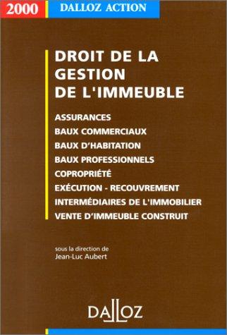 DROIT DE LA GESTION DE L'IMMEUBLE. Edition 2000 par Collectif