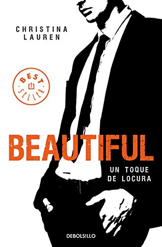 Beautiful (Saga Beautiful 5): Un toque de locura por Christina Lauren
