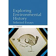 [(Exploring Environmental History: Selected Essays)] [Author: T. C. Smout] published on (May, 2009)