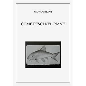 Come pesci nel Piave (guerre italiane del novecent
