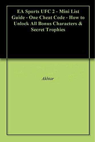 ea sports ufc 2 - mini list guide - one cheat code - how to unlock all bonus characters & secret trophies (english edition)