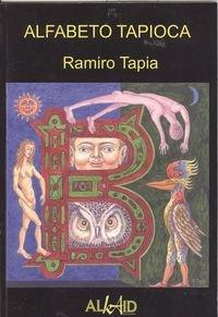 Alfabeto Tapioca por Ramiro Tapia-Ruano Lépine