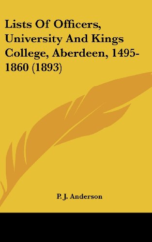 Lists of Officers, University and Kings College, Aberdeen, 1495-1860 (1893)