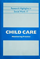 Child Care: Monitoring Practice (Research Highlights in Social Work)