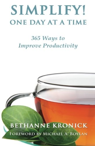 SIMPLIFY! One Day at a Time: 365 Ways to Improve Your Productivity