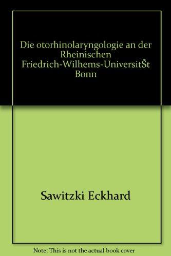 Sawitzki eckhard - Die otorhinolaryngologie an der rheinischen friedrich-wilhems-universität bonn