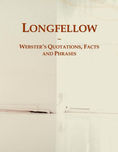 Longfellow: Webster's Quotations, Facts and Phrases