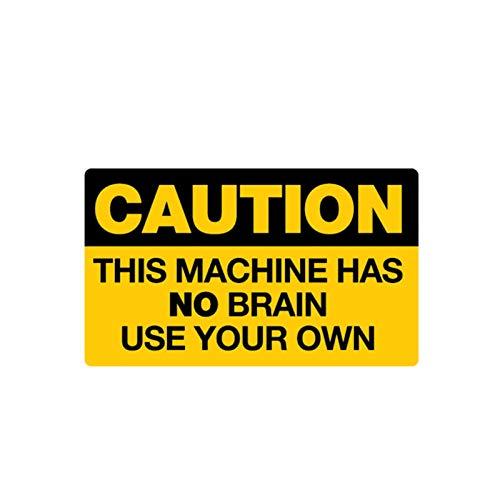 GKLCEF Auto Aufkleber 10.2Cm * 6Cm Warnung Diese Maschine Hat Kein Gehirn Benutzen Sie Ihren Eigenen Autoaufkleber PVC-Aufkleber
