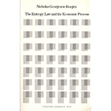The Entropy Law and the Economic Process by Nicolas Georgescu-Roegen (1971-01-01)