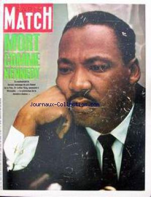 PARIS MATCH [No 992] du 13/04/1968 - MORT COMME KENNEDY - LE PRIX NOBEL DE LA PAIX - DR LUTHER KING - EST ASSASSINE A MEMPHIS. Assembl+¢e Nationale Eva Braun la femme qui aimait Hitler Fernand Legros faussaire Ho Chi-Minh Le pr-Étre de demain est parmi nous Lyndon Johnson Martin Luther King Mireille Mathieu Mort de Martin Luther King Prague sourit : Dubcek a gagn+¢ par Collectif