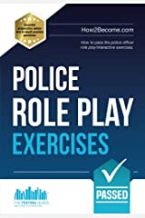 Police Role Play Exercises: How to pass the police officer role play/interactive exercises.: 1 (Testing Series) Paperback