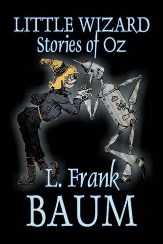 Little Wizard Stories of Oz by L. Frank Baum, Fiction, Fantasy, Fairy Tales, Folk Tales, Legends & Mythology Cover Image