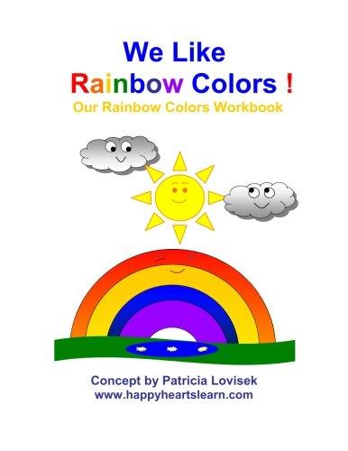 We Like Rainbow Colors !: Our Rainbow Colors Workbook (Limber Line and Circle O)