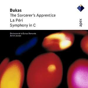 Dukas: The Sorcerer's Apprentice, La Peri, Symphony in C