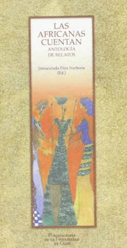 Las africanas cuentan. Antología de relatos: 13 (Textos y estudios de mujeres. Serie I)