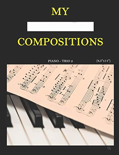 "My Compositions, piano - trio 2, (8,5""x11"") (Manuscript Paper, Band 14)"