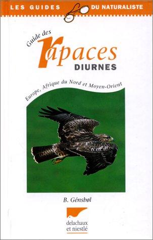 Le guide des rapaces diurnes : Europe, Afrique du Nord et Moyen-Orient