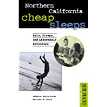 Northern California Cheap Sleeps: Eats, Sleeps, Affordable Adventure (Best Places Budget Guides)