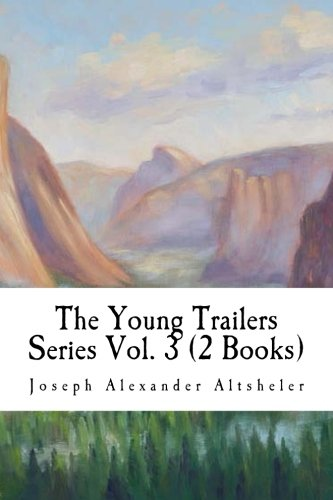 The Young Trailers Series Vol. 3 (2 Books): The Scouts of The Valley, The Border Watch