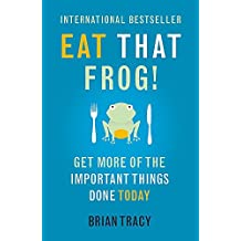 [Eat That Frog!: Get More of the Important Things Done - Today!] [By: Brian Tracy] [January, 2012]