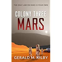Colony Three Mars: Fast Paced Scifi Thriller (Colony Mars Book 3)