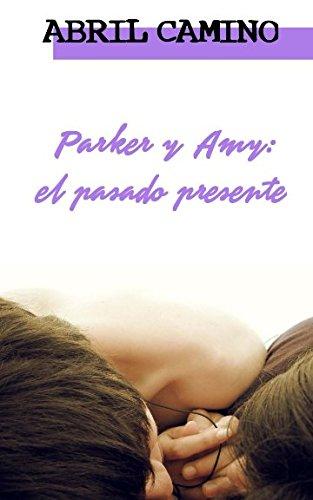 Parker y Amy: el pasado presente (Hermanos Sullivan)