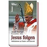 Jesus folgen: Meditationen zur Fasten- und Osterzeit -
