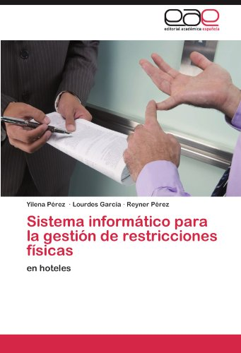 Sistema informático para la gestión de restricciones físicas por Pérez Yilena
