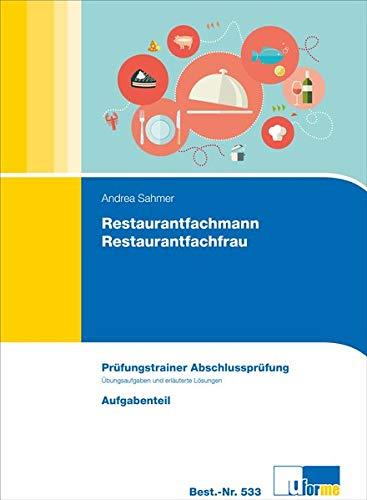 Prüfungstrainer zur Abschlussprüfung Restaurantfachmann/-frau (Aufgabenteil, Lösungsteil und Lösungsbogen)
