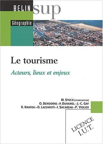 Le tourisme : Acteurs, lieux et enjeux