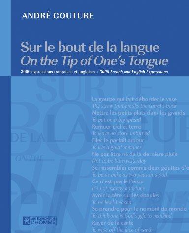 Sur le bout de la langue : 3000 expressions françaises et anglaises