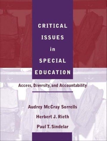 Critical Issues in Special Education: Access, Diversity, and Accountability by McCray Sorrells, Audrey Published by Pearson 1st (first) edition (2003) Paperback